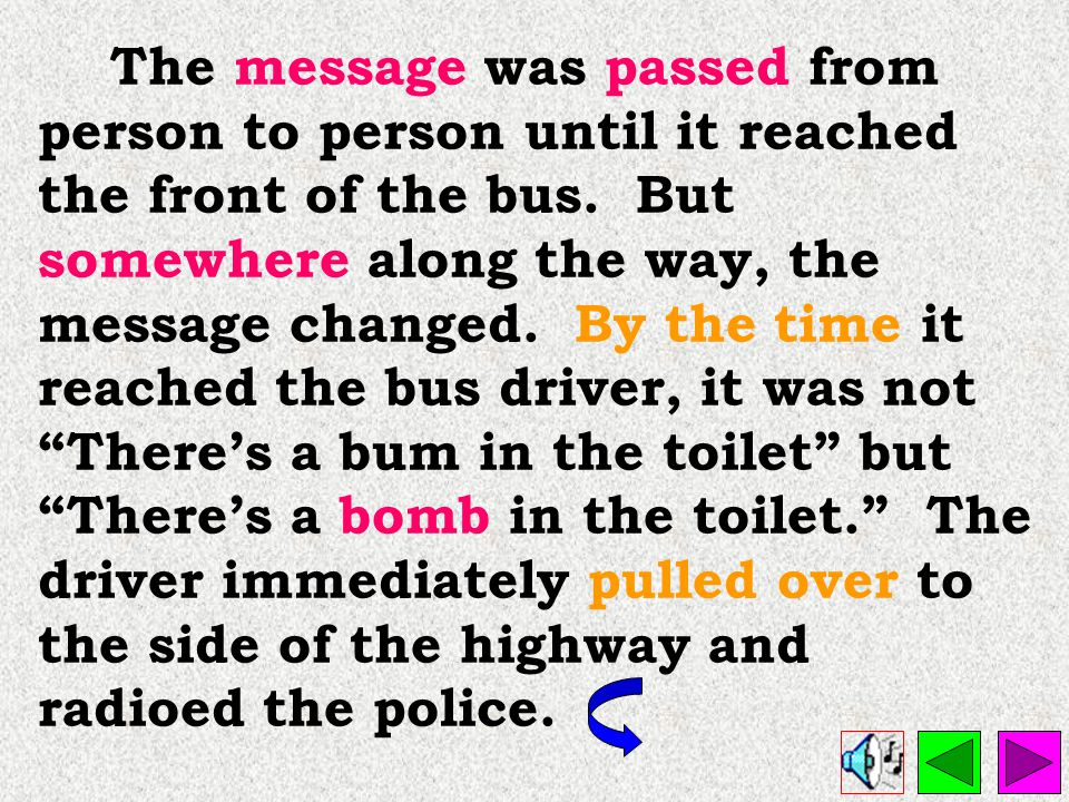 The message was passed from person to person until it reached the front of the bus.