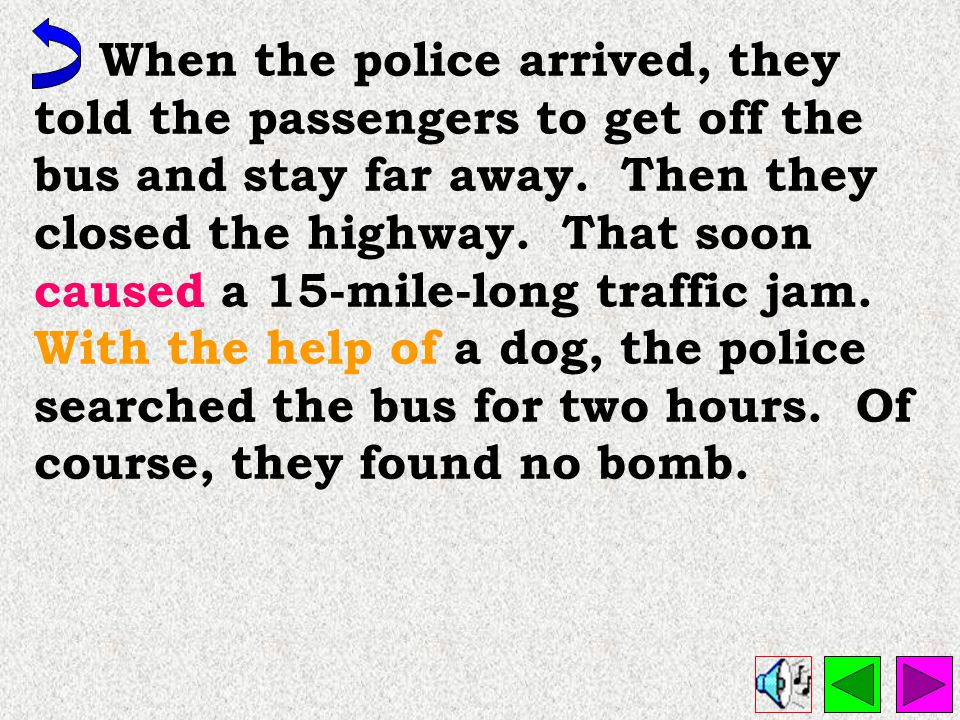 When the police arrived, they told the passengers to get off the bus and stay far away.