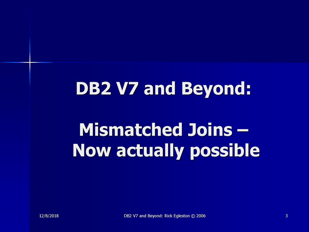 DB2 V7 and Beyond: Rick Egleston © ppt download