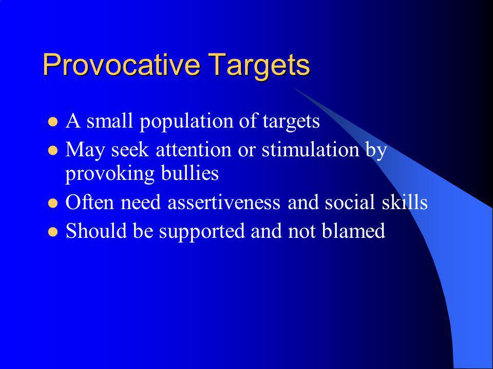 Provocative Targets A small population of targets