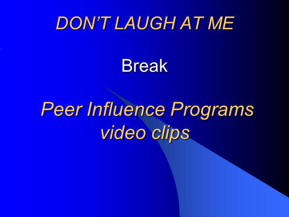 DON'T LAUGH AT ME Break Peer Influence Programs video clips