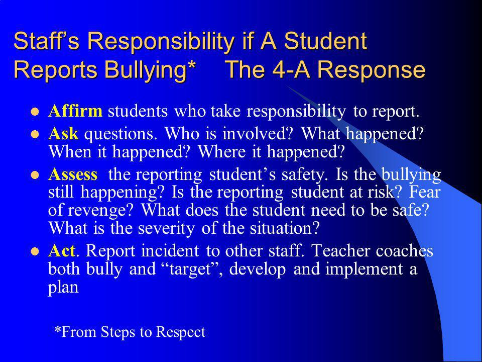 Staff's Responsibility if A Student Reports Bullying* The 4-A Response