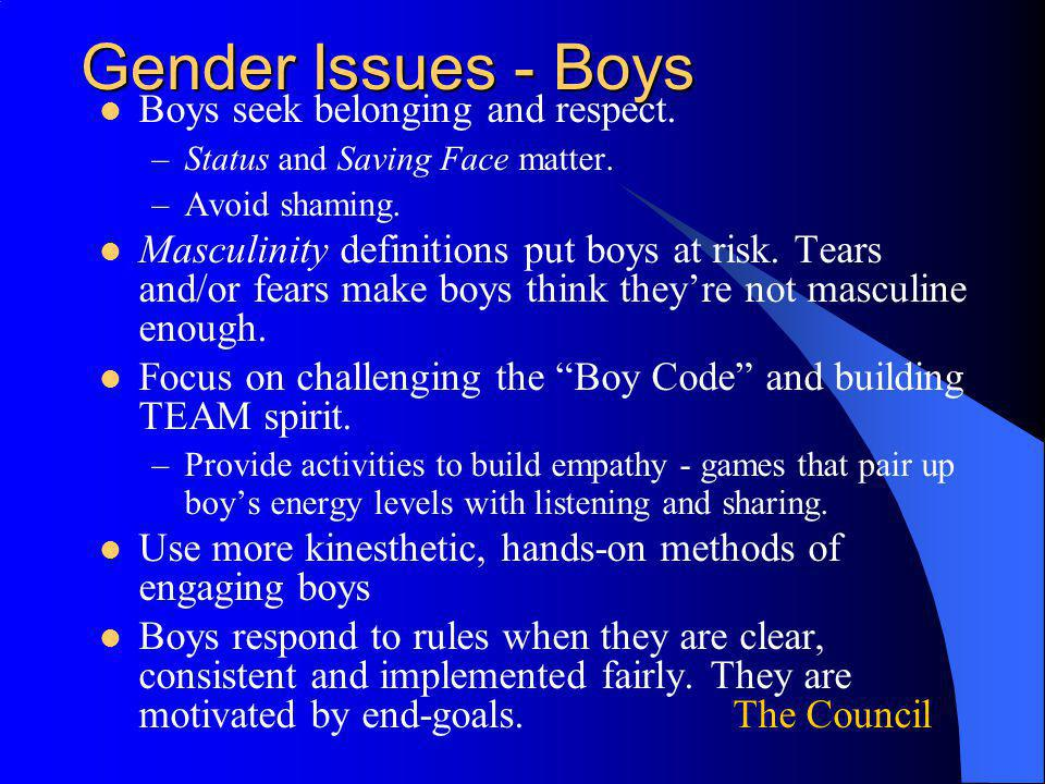 Gender Issues - Boys Boys seek belonging and respect.