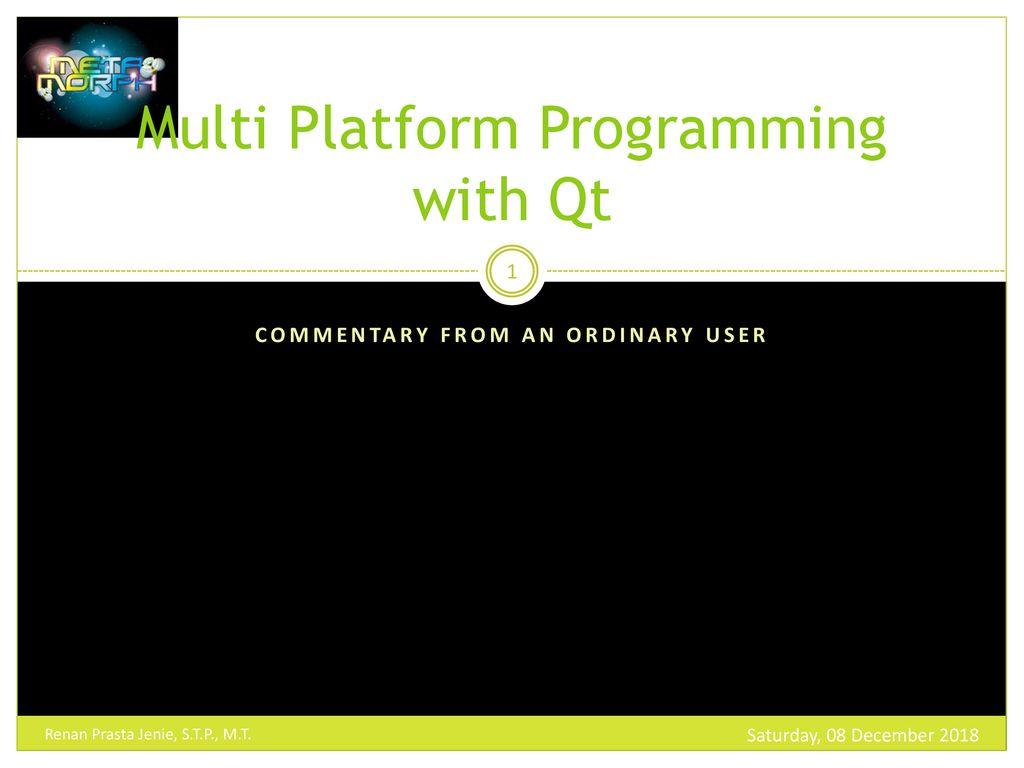 Multi Platform Programming with Qt - ppt download