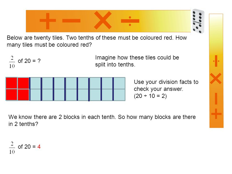Below are twenty tiles. Two tenths of these must be coloured red