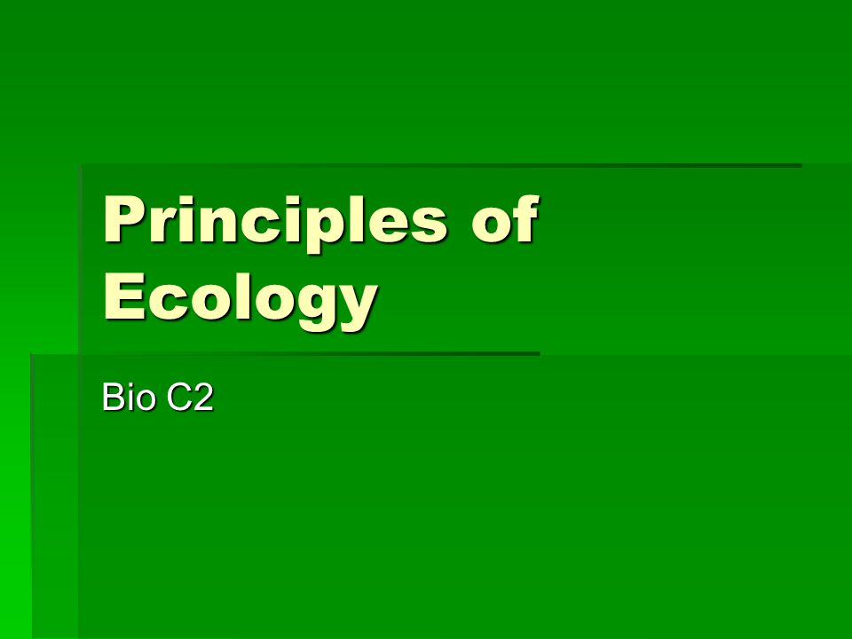 Principles of Ecology Bio C2