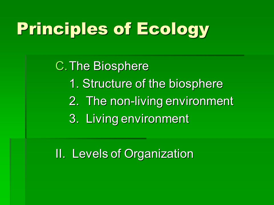 Principles of Ecology The Biosphere 1. Structure of the biosphere