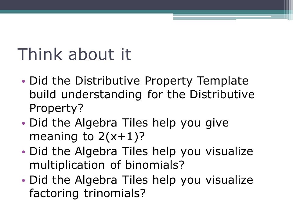 Think about it Did the Distributive Property Template build understanding for the Distributive Property
