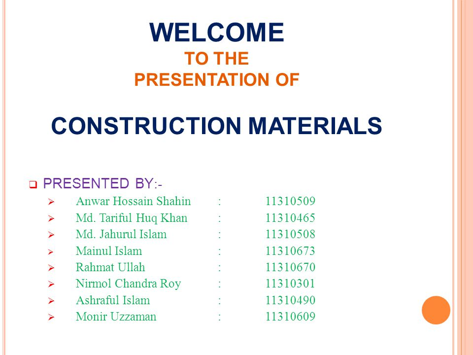 WELCOME TO THE PRESENTATION OF CONSTRUCTION MATERIALS