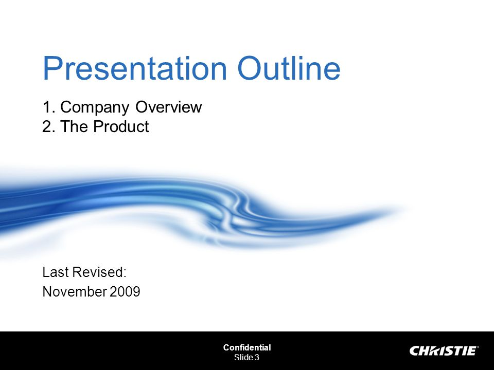 Presentation Outline 1. Company Overview 2. The Product