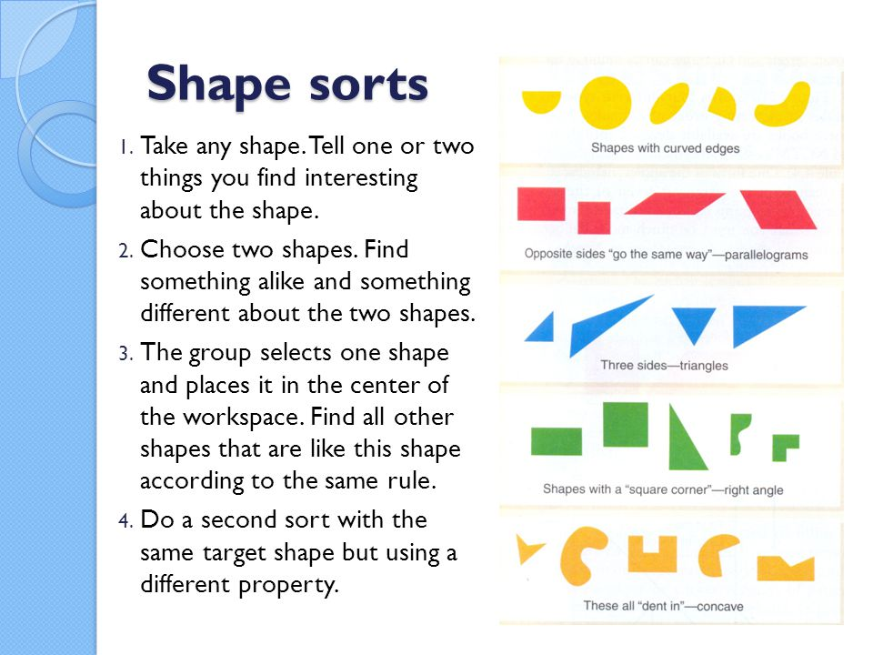 Shape sorts Take any shape. Tell one or two things you find interesting about the shape.