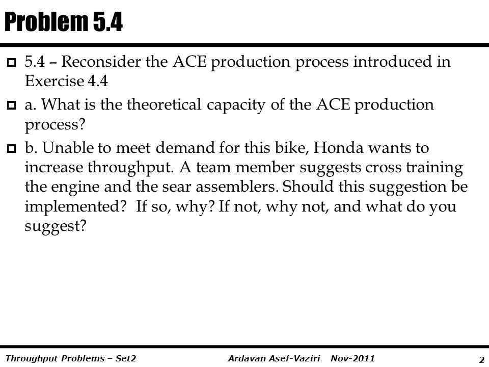 Problem 5.4 5.4 – Reconsider the ACE production process introduced in Exercise 4.4.