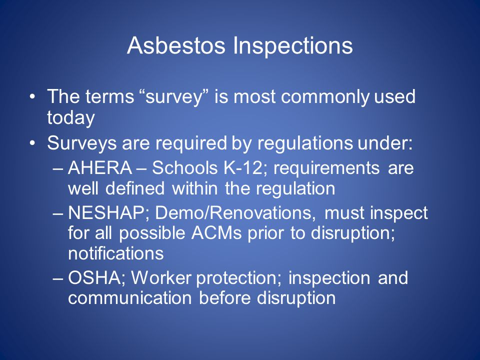Asbestos Inspections The terms survey is most commonly used today