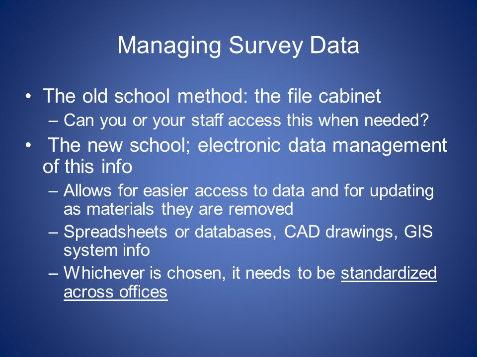 Managing Survey Data The old school method: the file cabinet