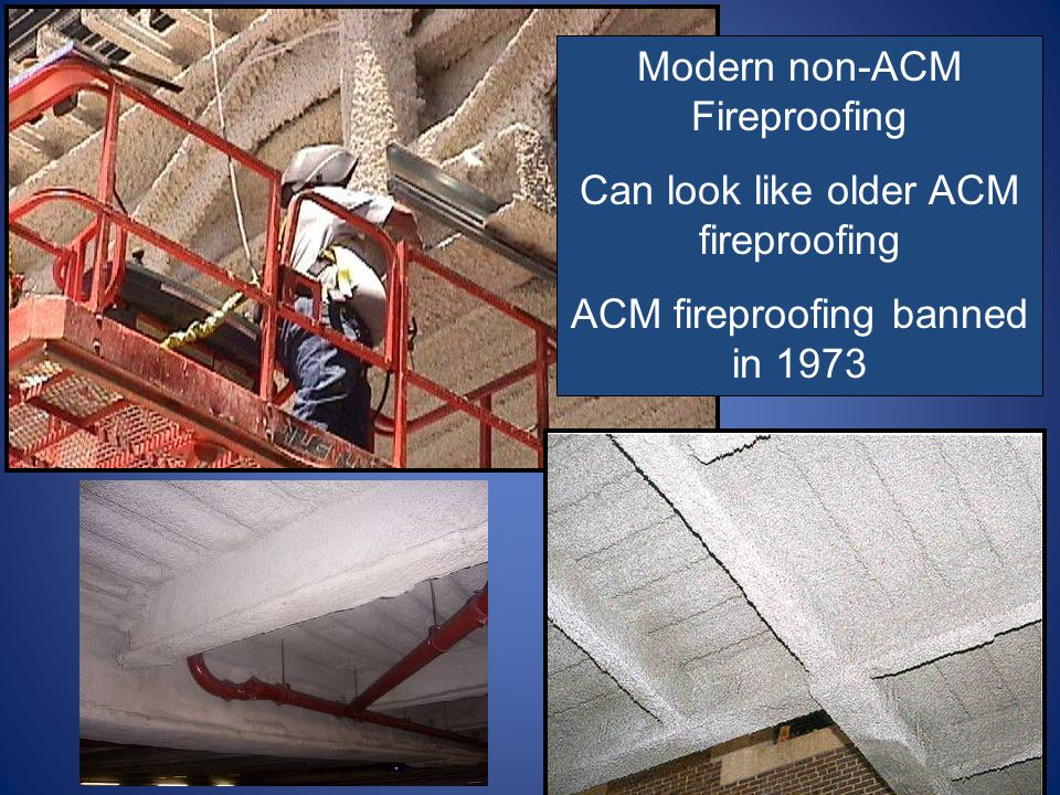Modern non-ACM Fireproofing Can look like older ACM fireproofing