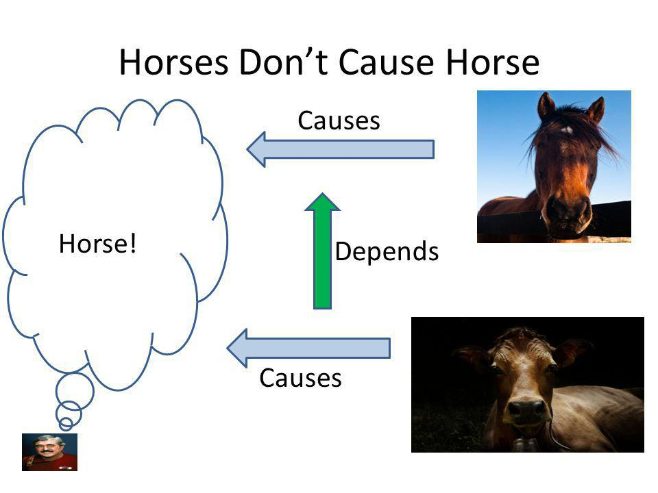Horses Don't Cause Horse