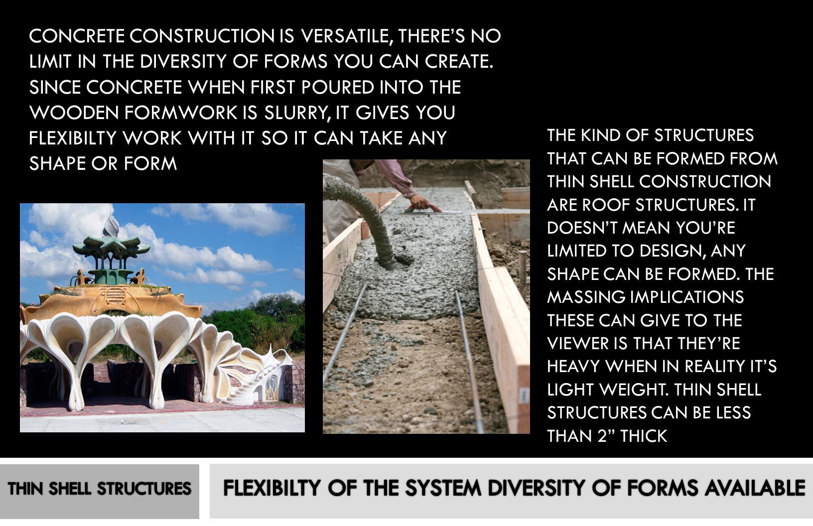FLEXIBILTY OF THE SYSTEM DIVERSITY OF FORMS AVAILABLE