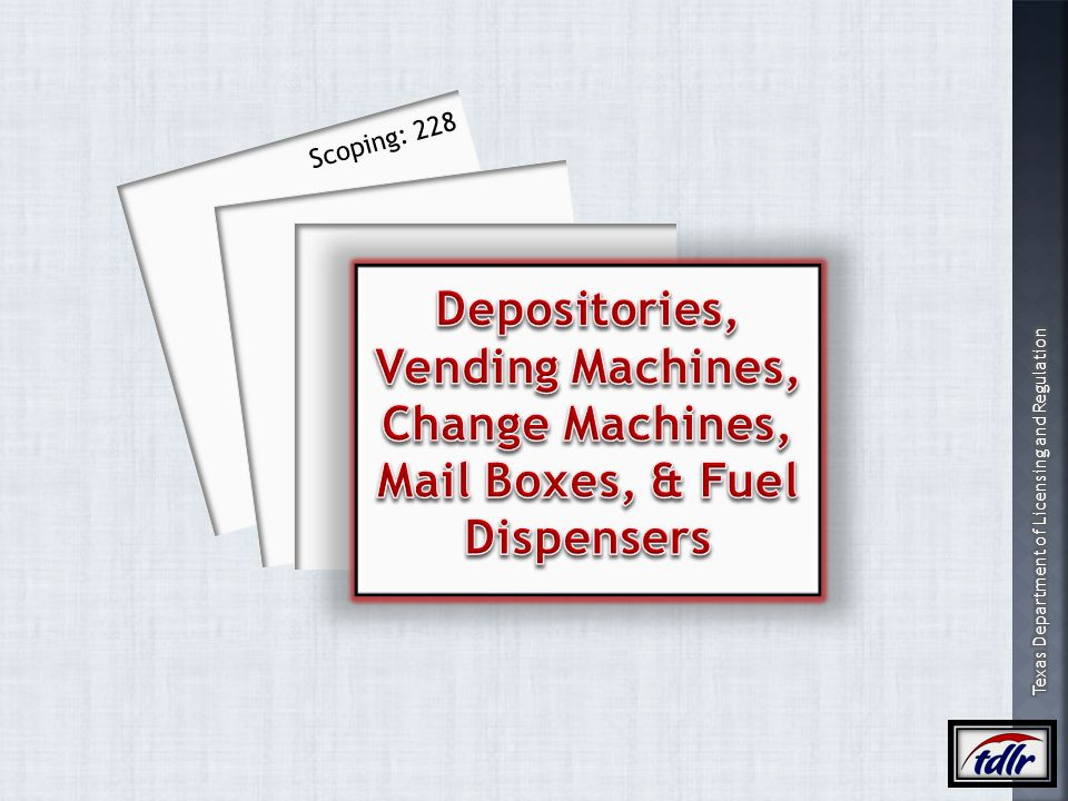 Scoping: 228 Depositories, Vending Machines, Change Machines, Mail Boxes, & Fuel Dispensers