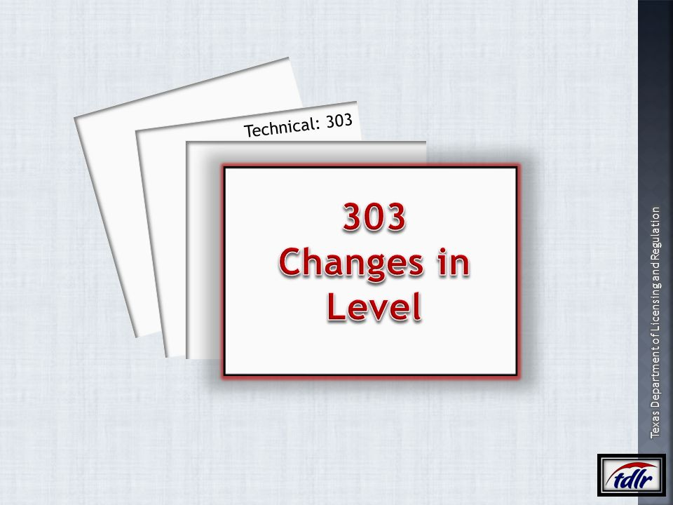 Technical: 303 303 Changes in Level