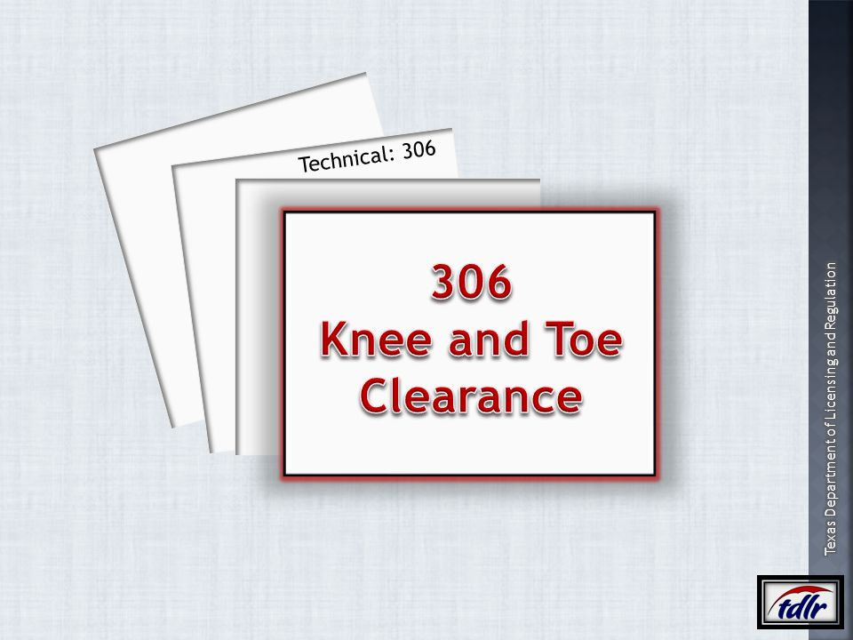 Technical: 306 306 Knee and Toe Clearance