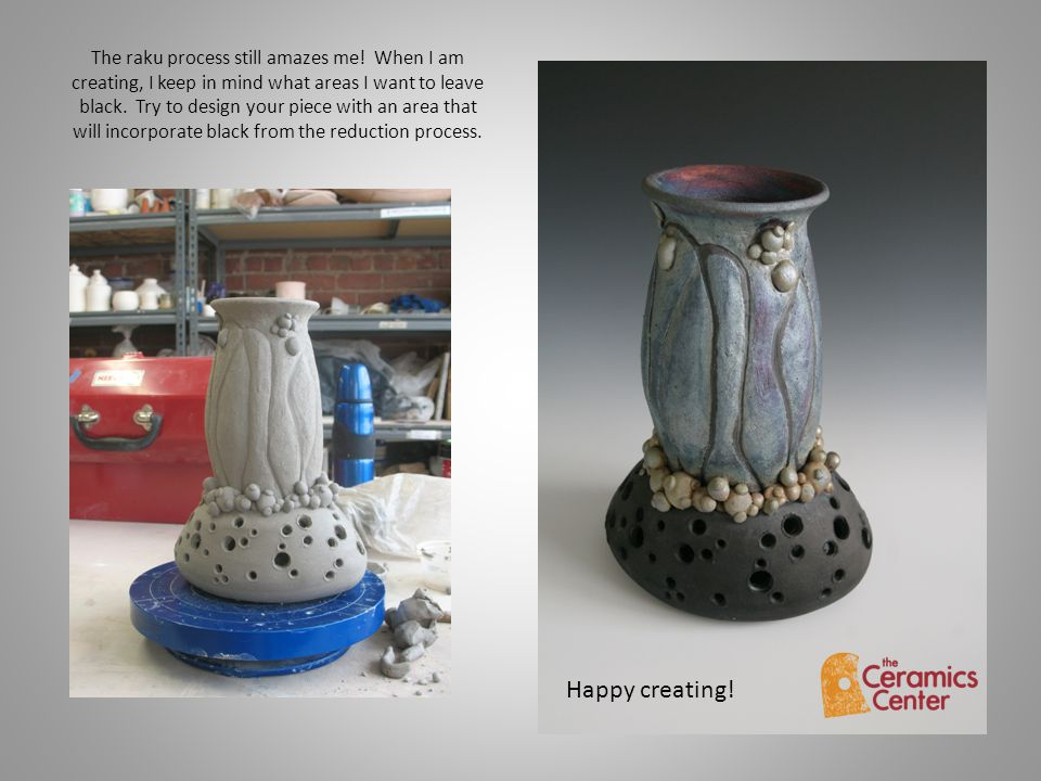 The raku process still amazes me