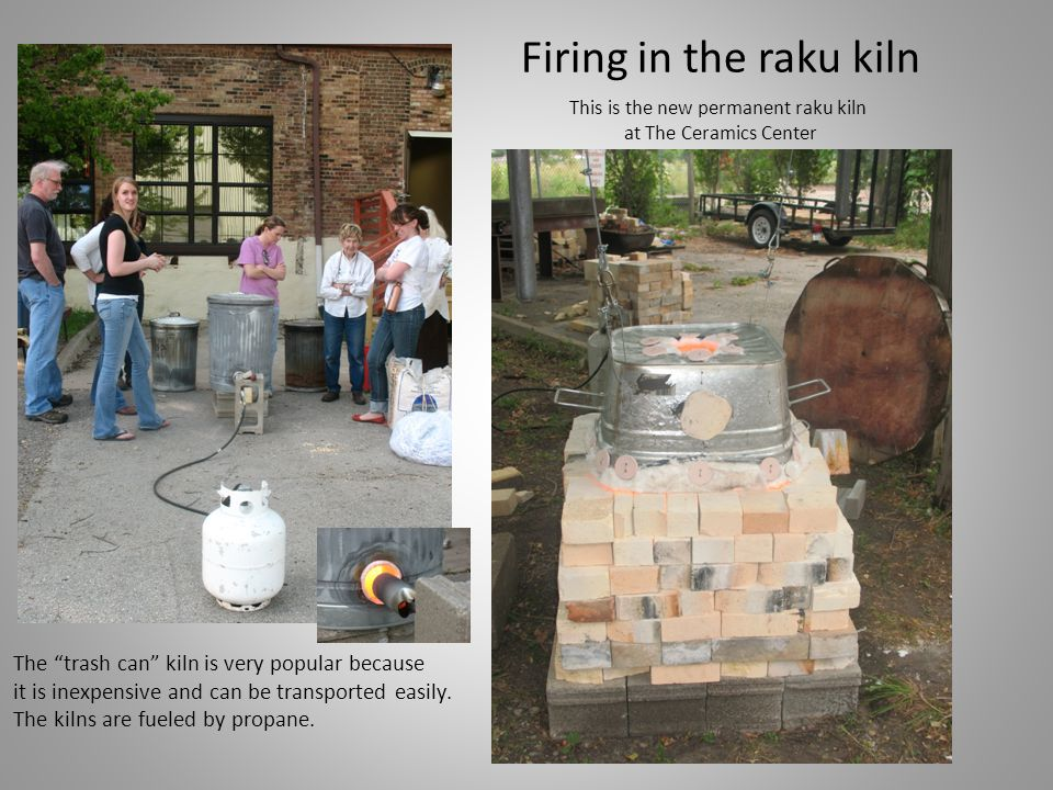Firing in the raku kiln The trash can kiln is very popular because