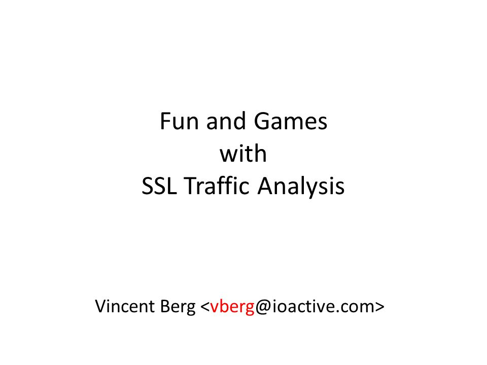 Fun and Games with SSL Traffic Analysis