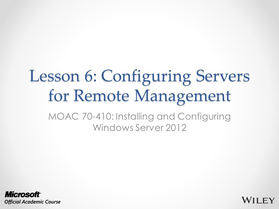 Lesson 6: Configuring Servers for Remote Management
