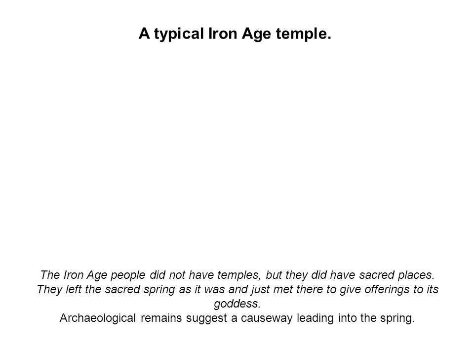 A typical Iron Age temple.