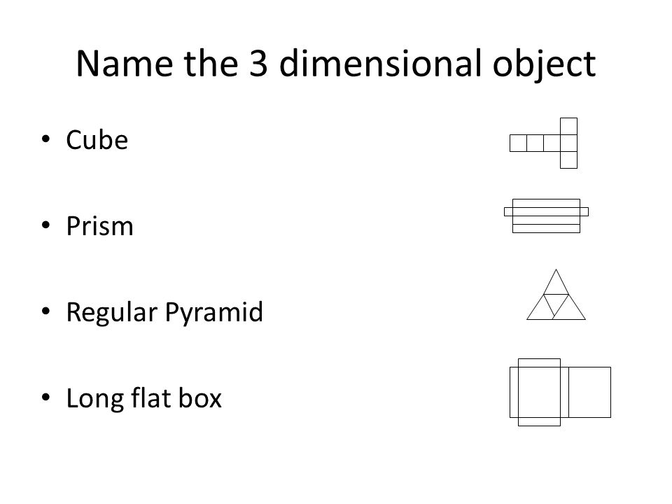 Name the 3 dimensional object