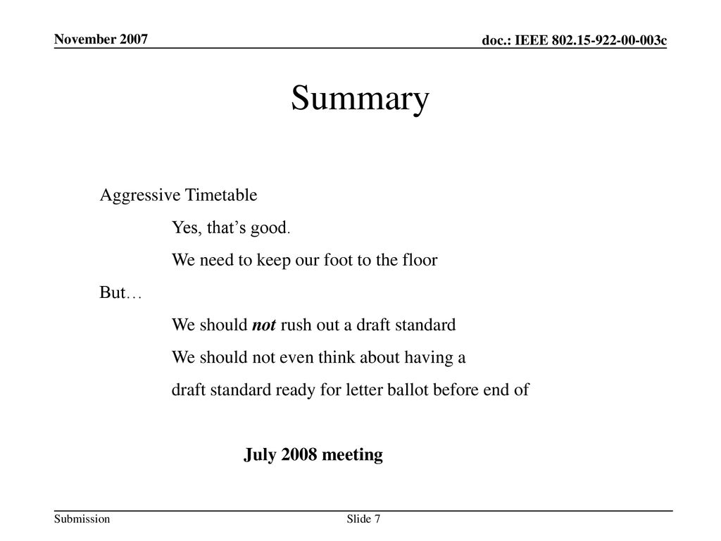 Summary Aggressive Timetable Yes, that's good.
