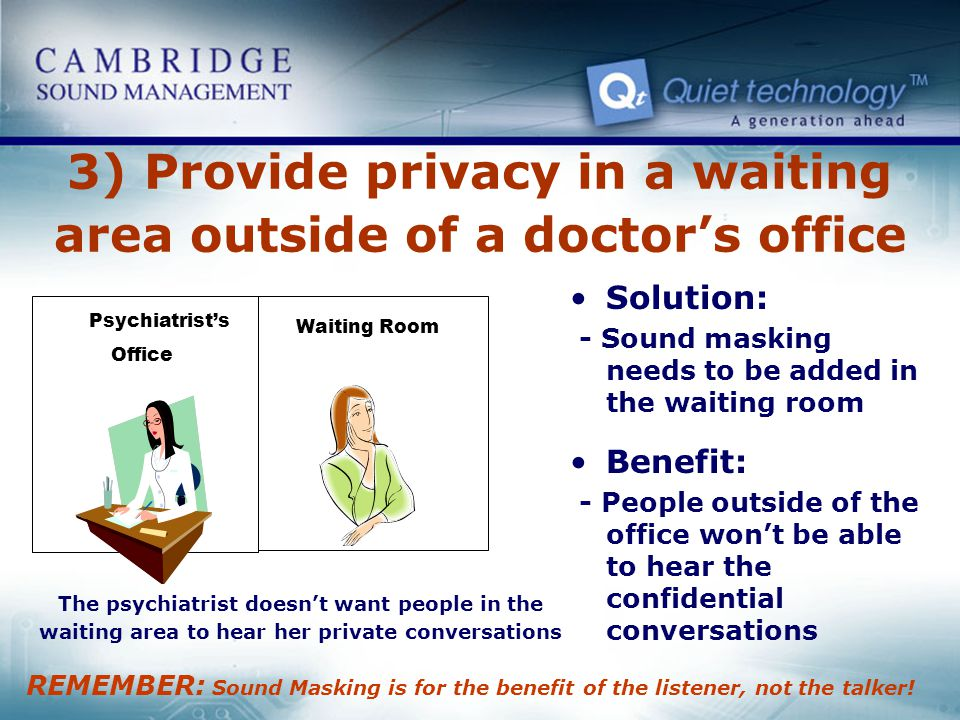 3) Provide privacy in a waiting area outside of a doctor's office