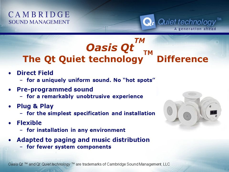 Oasis QtTM The Qt Quiet technologyTM Difference