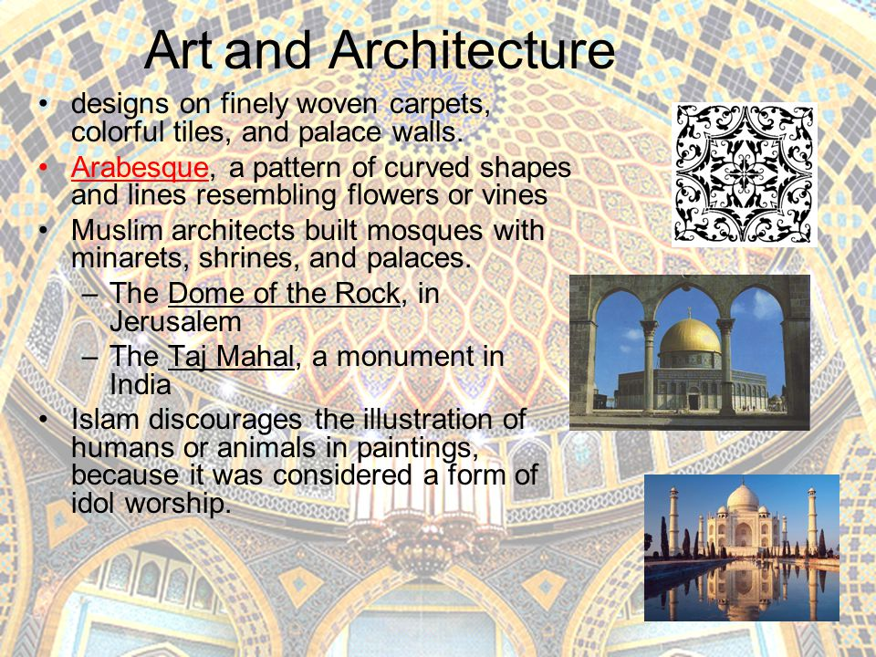 Art and Architecture designs on finely woven carpets, colorful tiles, and palace walls.