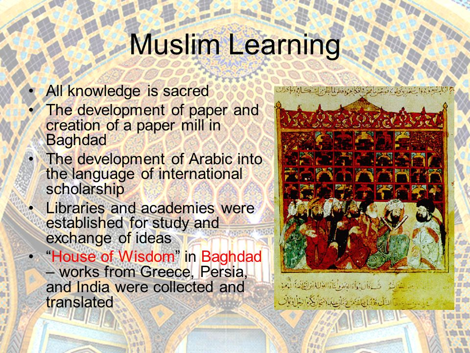 Muslim Learning All knowledge is sacred