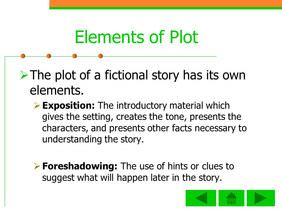 Elements of Plot The plot of a fictional story has its own elements.
