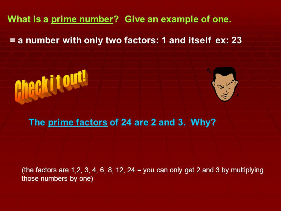 Check i t out! What is a prime number Give an example of one.