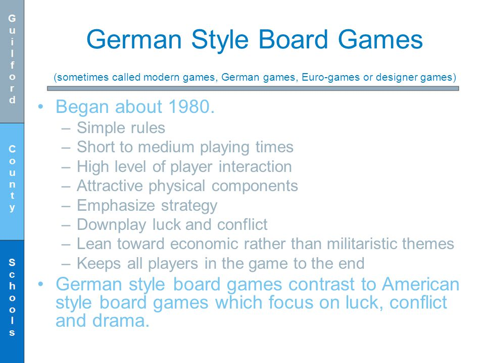 German Style Board Games (sometimes called modern games, German games, Euro-games or designer games)