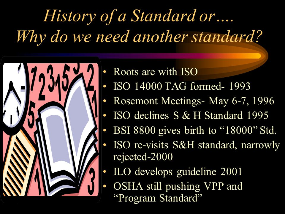 History of a Standard or…. Why do we need another standard