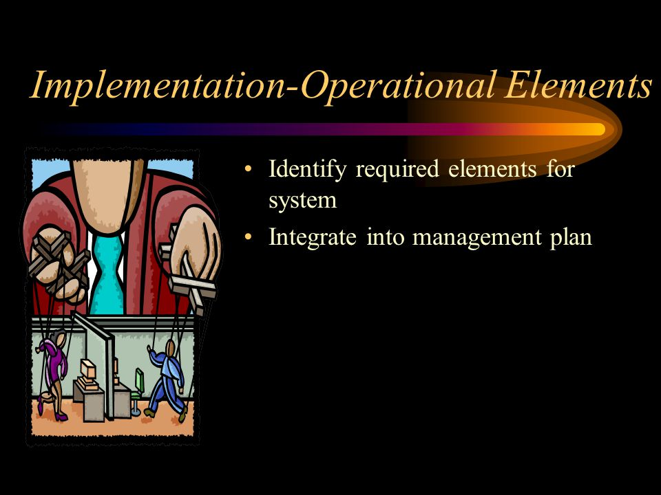 Implementation-Operational Elements