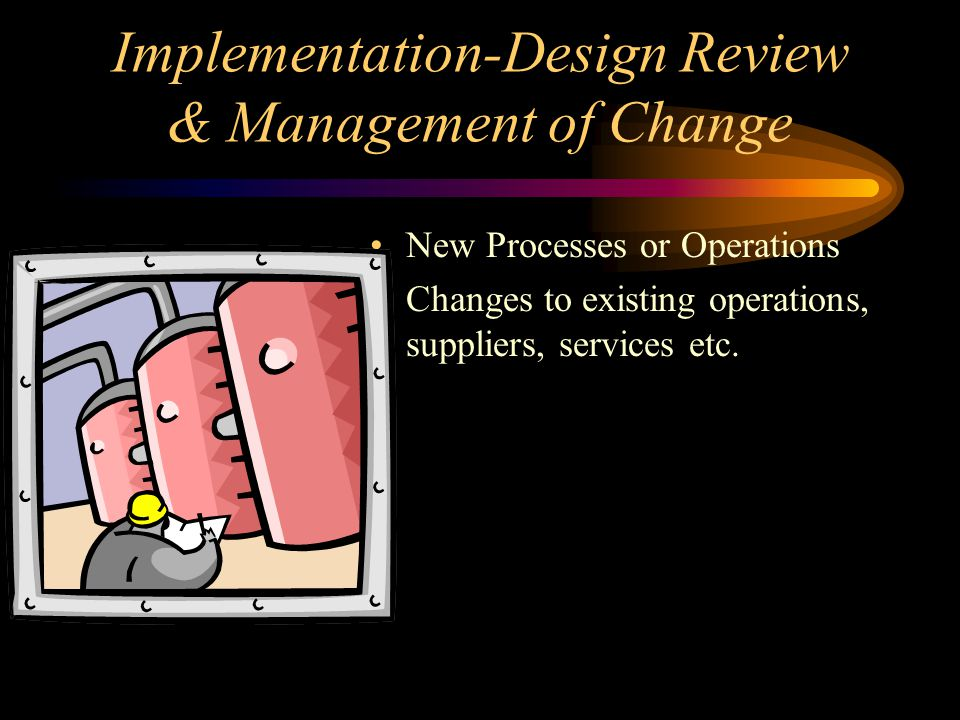 Implementation-Design Review & Management of Change