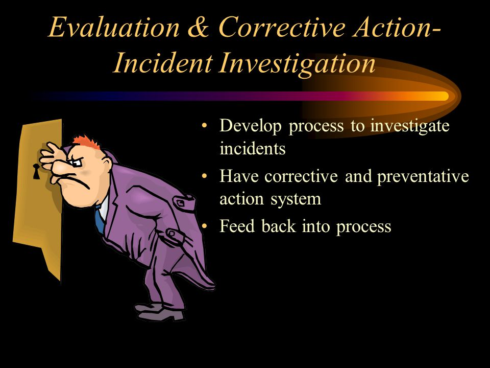 Evaluation & Corrective Action- Incident Investigation