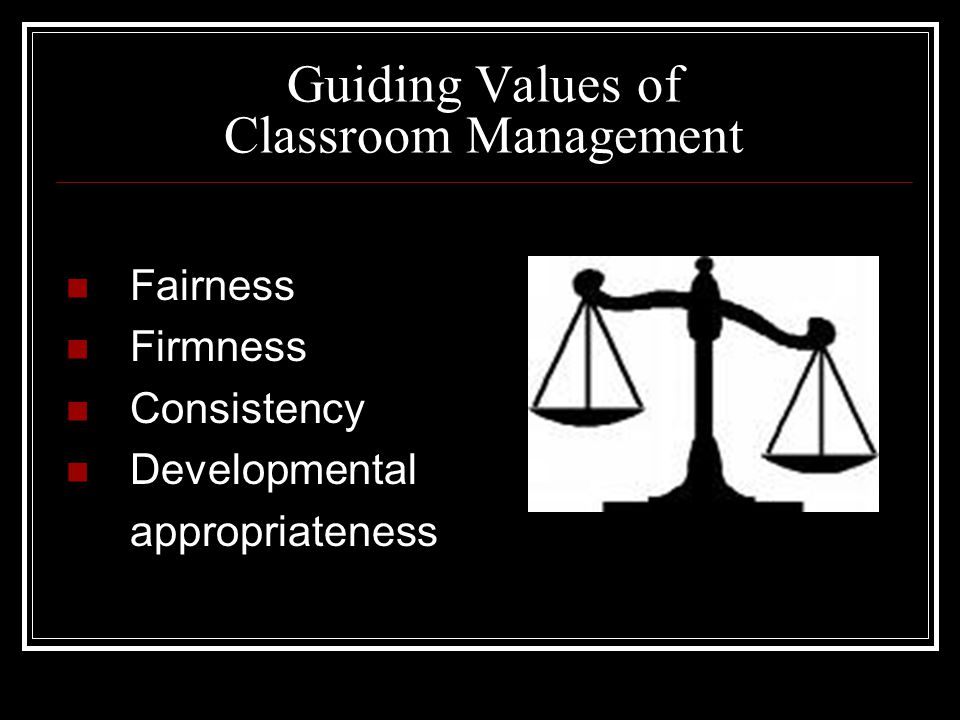 Guiding Values of Classroom Management