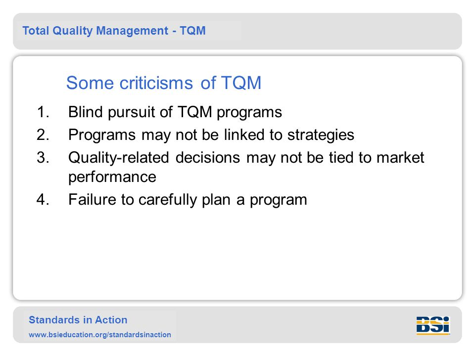 Some criticisms of TQM Blind pursuit of TQM programs