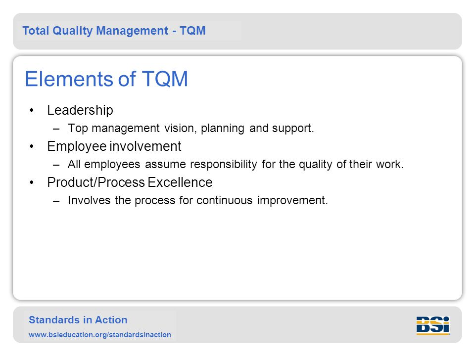 Elements of TQM Leadership Employee involvement