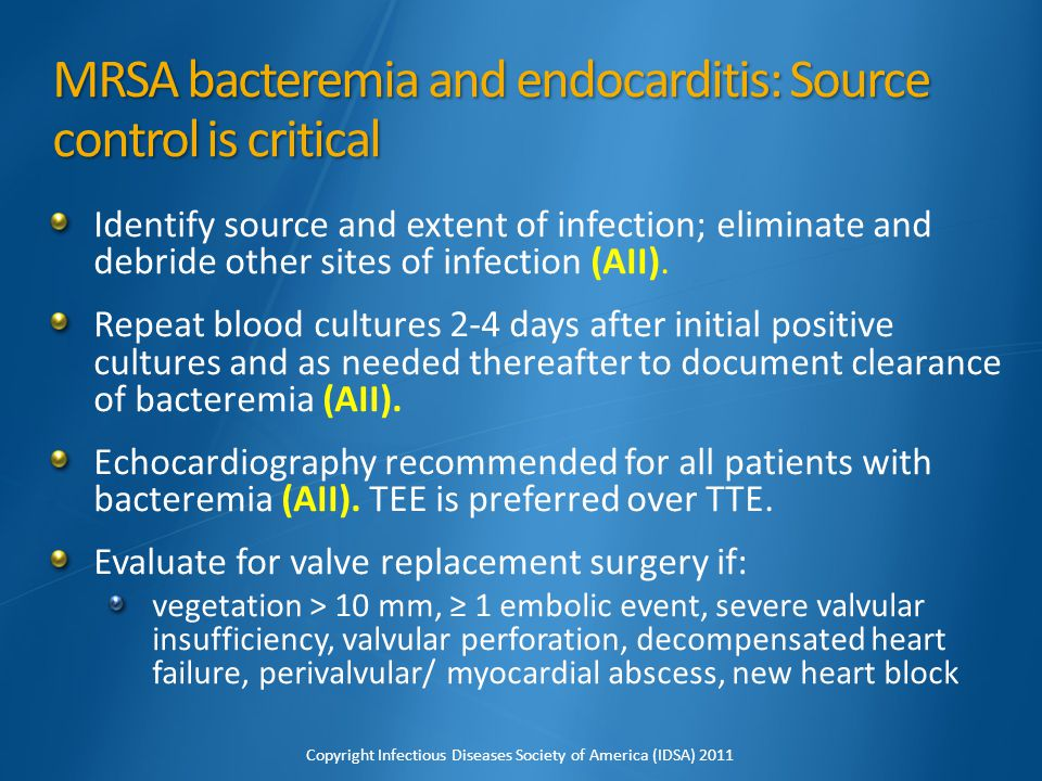 MRSA bacteremia and endocarditis: Source control is critical