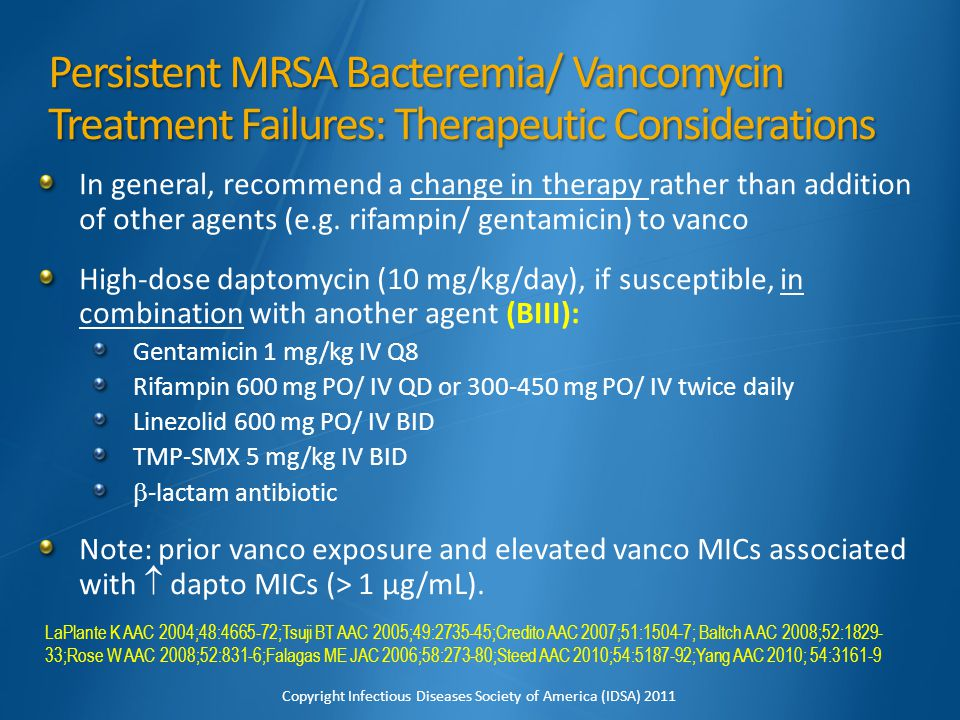 Persistent MRSA Bacteremia/ Vancomycin Treatment Failures: Therapeutic Considerations
