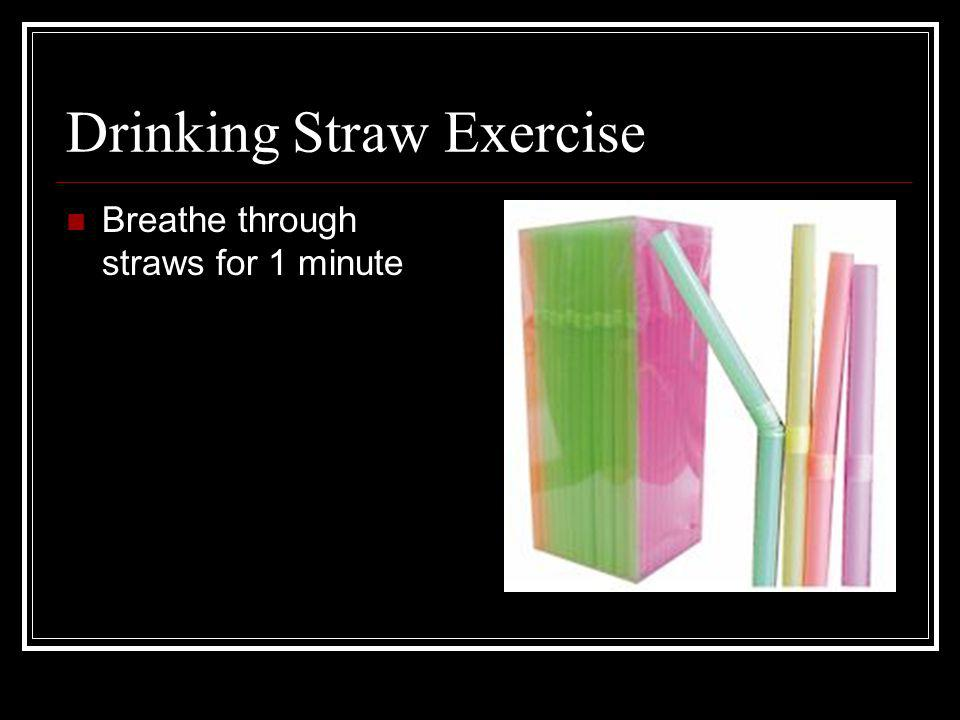 Drinking Straw Exercise