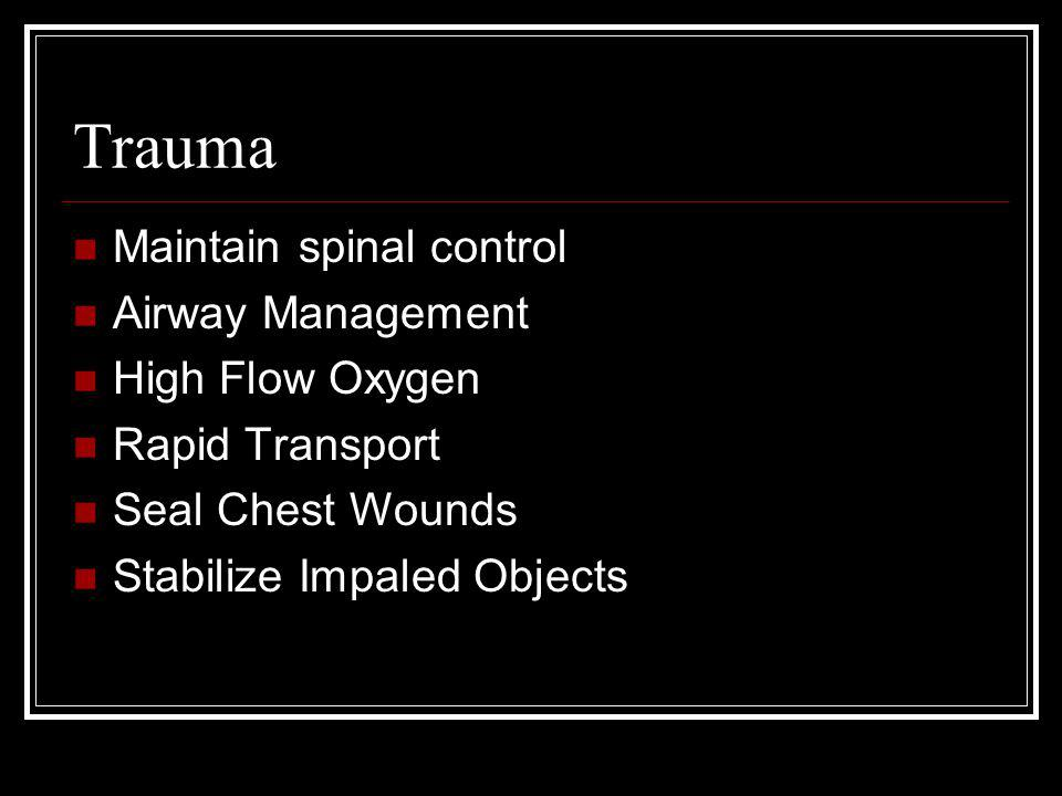 Trauma Maintain spinal control Airway Management High Flow Oxygen