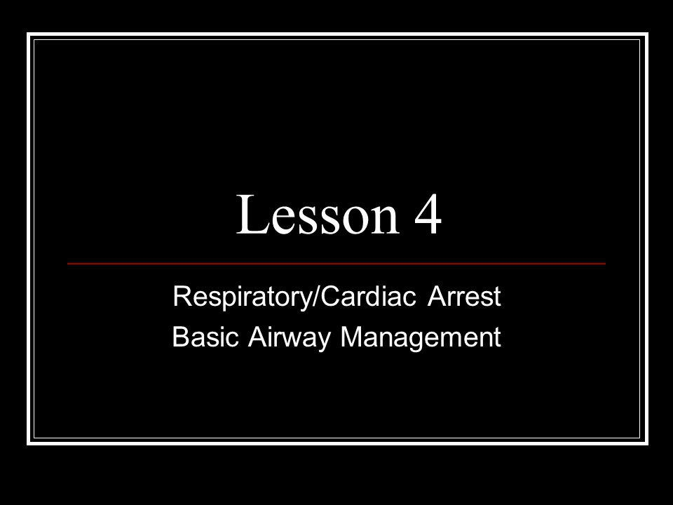 Respiratory/Cardiac Arrest Basic Airway Management